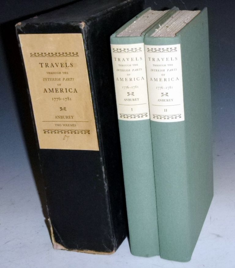 Travels Through the Interior Parts of America 1776-1781 (Limited Edition (#59 of 275 copies). Thomas Anburey.