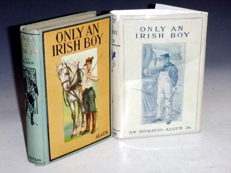 Only an Irish Boy or Andy Burke's Fortunes. Horatio Alger.