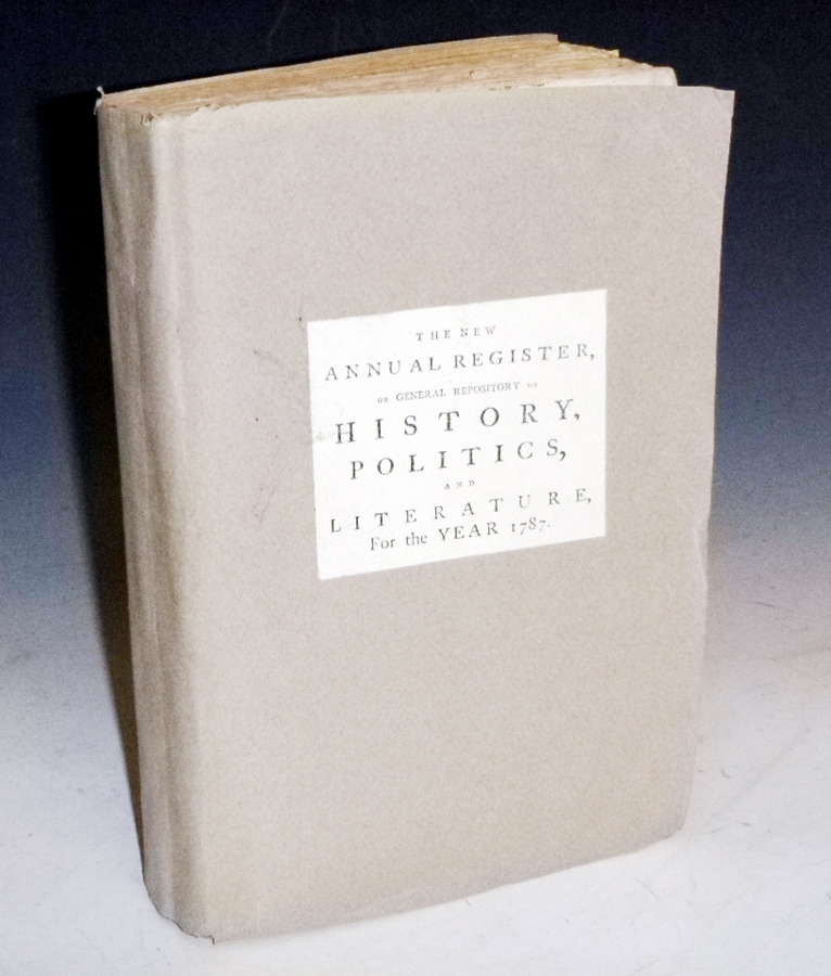 The New Annual Register; or General Repository of History, Politics, and Literature for the Year 1787. To Which is Prefixed, the History of Knowledge, Learning and Tase, in Great Britain, During the Reign of Henry the Eights, from the Year 1509 to 1547.
