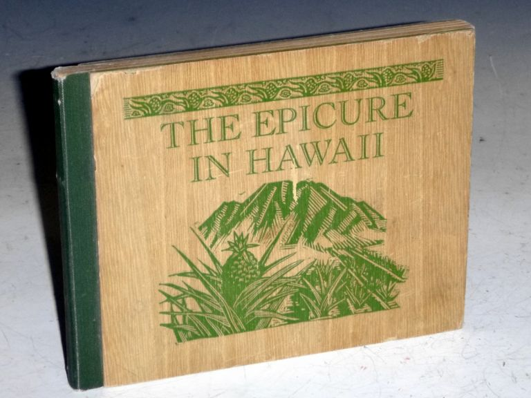 The Epicure in Hawaii : Tsukiyaki, lawalu fish, Sai Men, Pipikaula, Kanaka Stew, Luau Pig. Barbara Thomson.