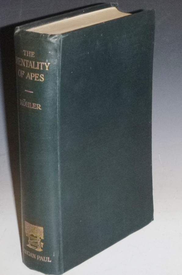 The Mentality of Apes. Professor Dr. Ludwig Von Kohler, trans. By Dr. W. R. Dittmar.