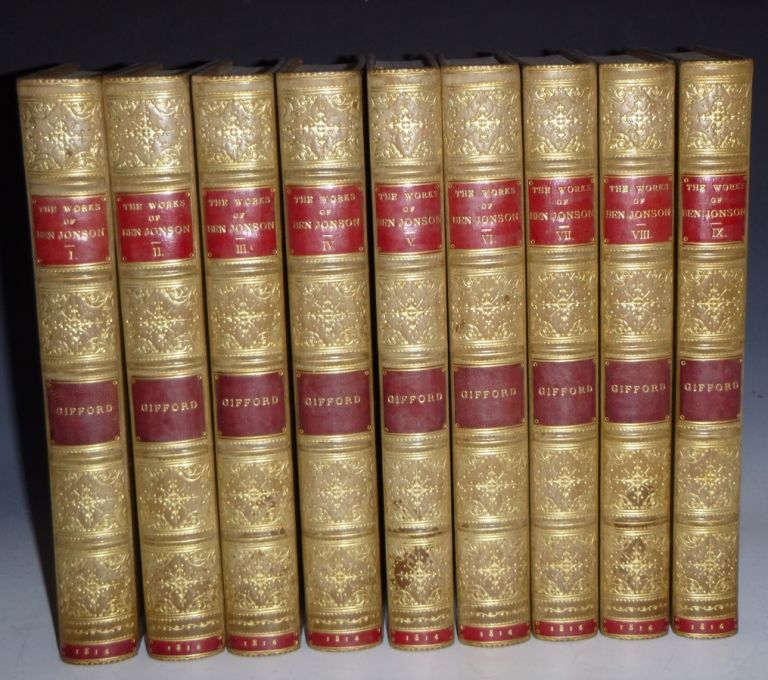 The Works of Ben Jonson in Nine Volumes with Notes Critical and Expanatory, and a Biographical Memoir. Ben Jonson, W. Gifford.