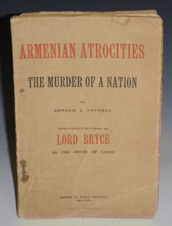 Armenian Atrocities; the Murder of a Nation with a Speech Delivered By Lord Bryce in the House of Lords. Arnold J. Toynbee.