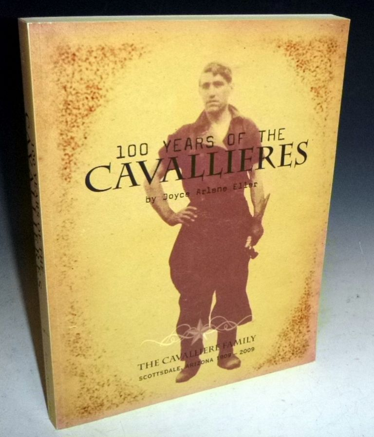 100 Years of the Cavallieres. Joyce Arlene Eller.