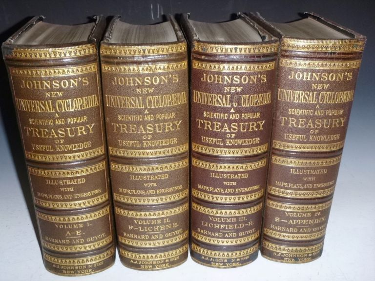 Johnson's New Universal Cyclopaedia: a Scientific and Popular Treasury of Useful Knowledge (in 4 Large volumes). Frederick A. P. Barnard, Arnold Guyot.