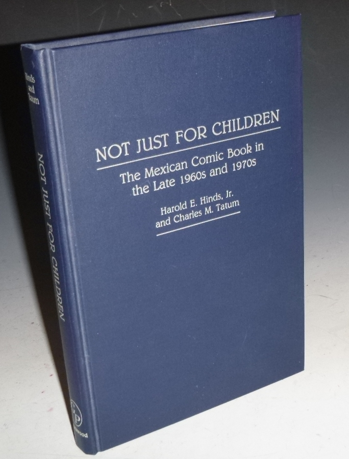 Not Just for Children; the Mexican Comic Book in the Late 1960s and 1970s. Harold E. Hinds, Charles M. Tatum.