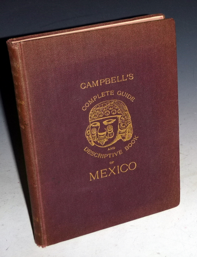 Campbell's Complete Guide and Descriptive Book of Mexico. Reau Campbell.