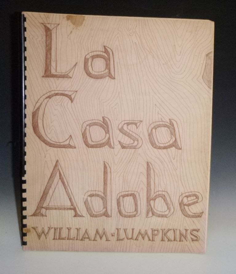 La Casa Adobe. William Lumpkins.