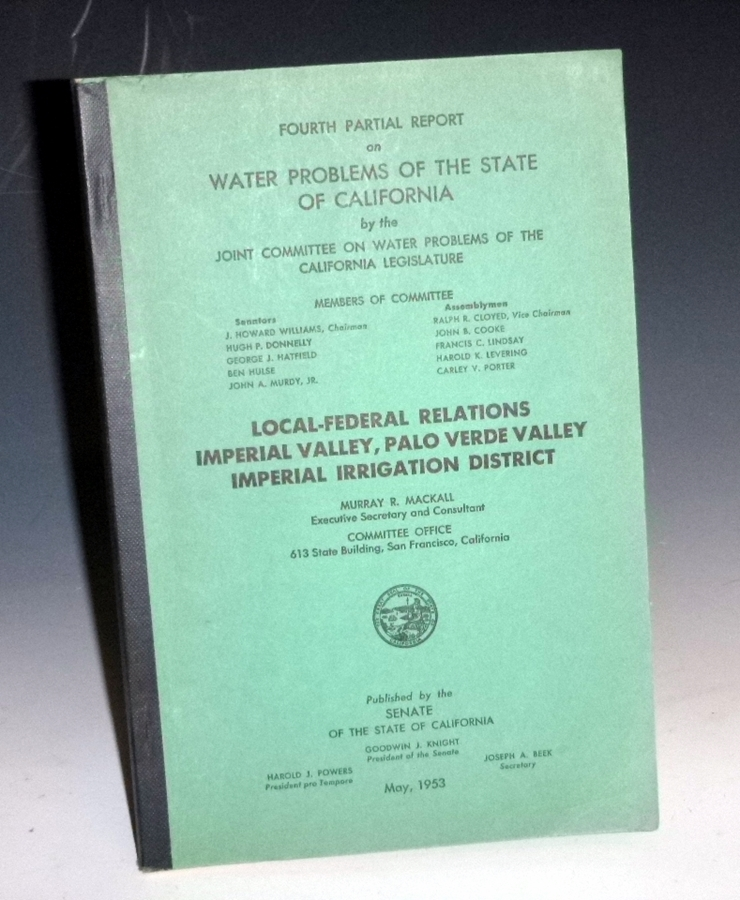 Local-Federal Relations Imperial Valley, Palo Verde Valley, Imperial Irrigation District (Fourth Partial Report). Murray R. And Goodwin J. Knight Mackall.