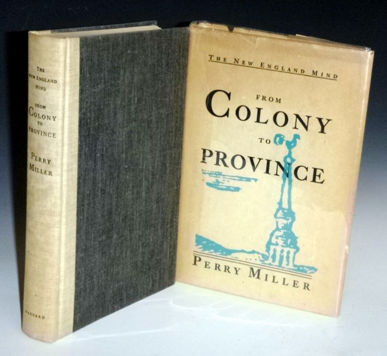 The New England Mind: From Colony to Province (inscribed By Perry Miller). Perry Miller.