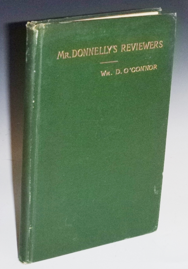 """Mr. Donnelly's Reviewers (Inscribed : """"To My Dear Wife, I.D., June 15, 1889. Wm. D. O'Connor."""