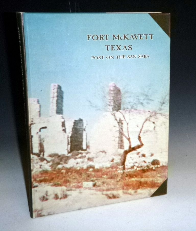 Fort McKavett, Texas (signed By the author). Margaret Bierschwale.