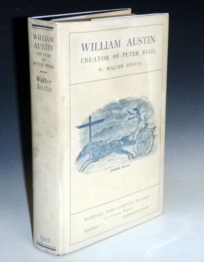 William Austin, Creator of Peter Rugg, Being a Biographical Sketch of William Austin, Together with the best of His Short Stories. Walter Austin.