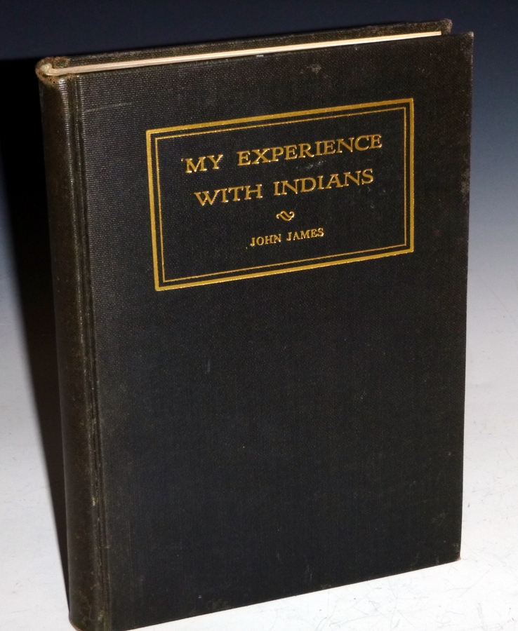 My Experiences with Indians. John James.