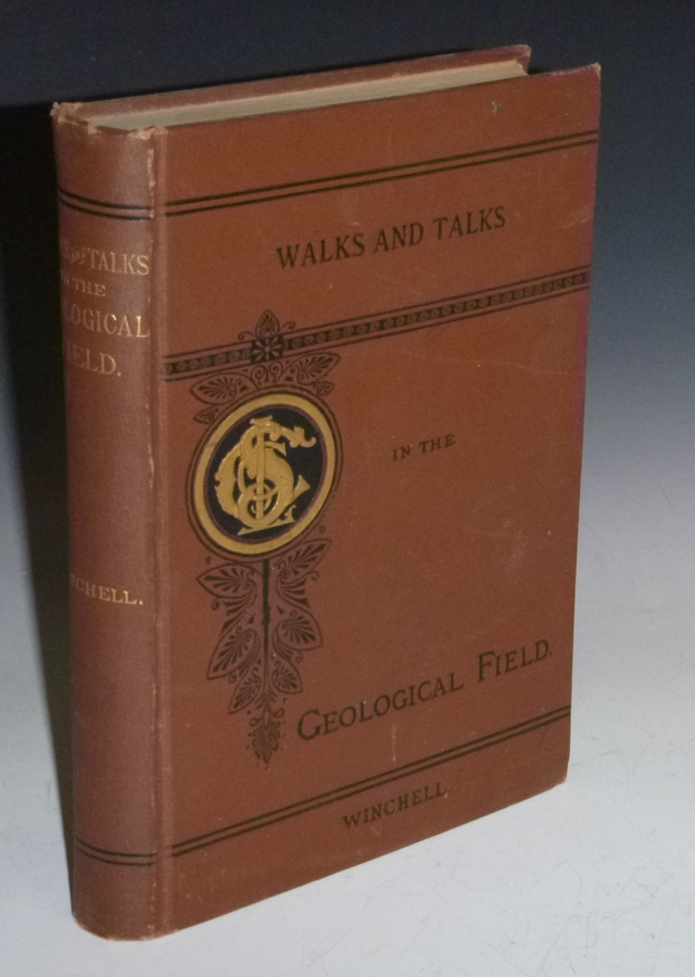 Walks and Talks in the Geological Field. Alexander N. Winchell.