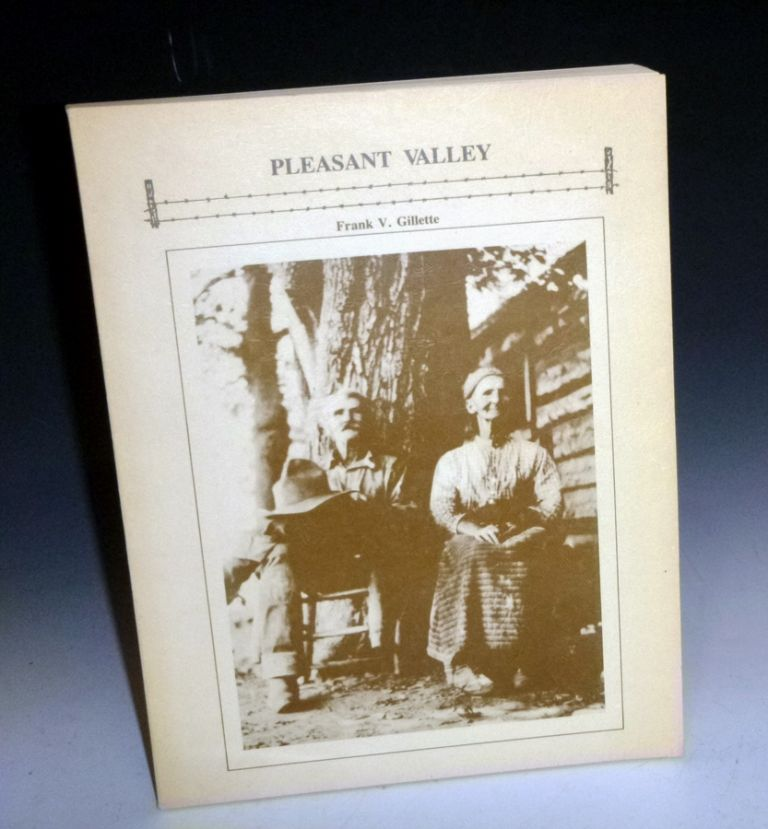Pleasant Valley (signed By the author). Frank Gillette.