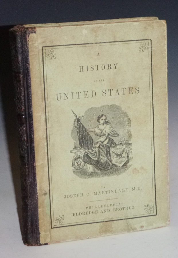A History of the United States: From 1492-1866. Joseph C. Martindale.