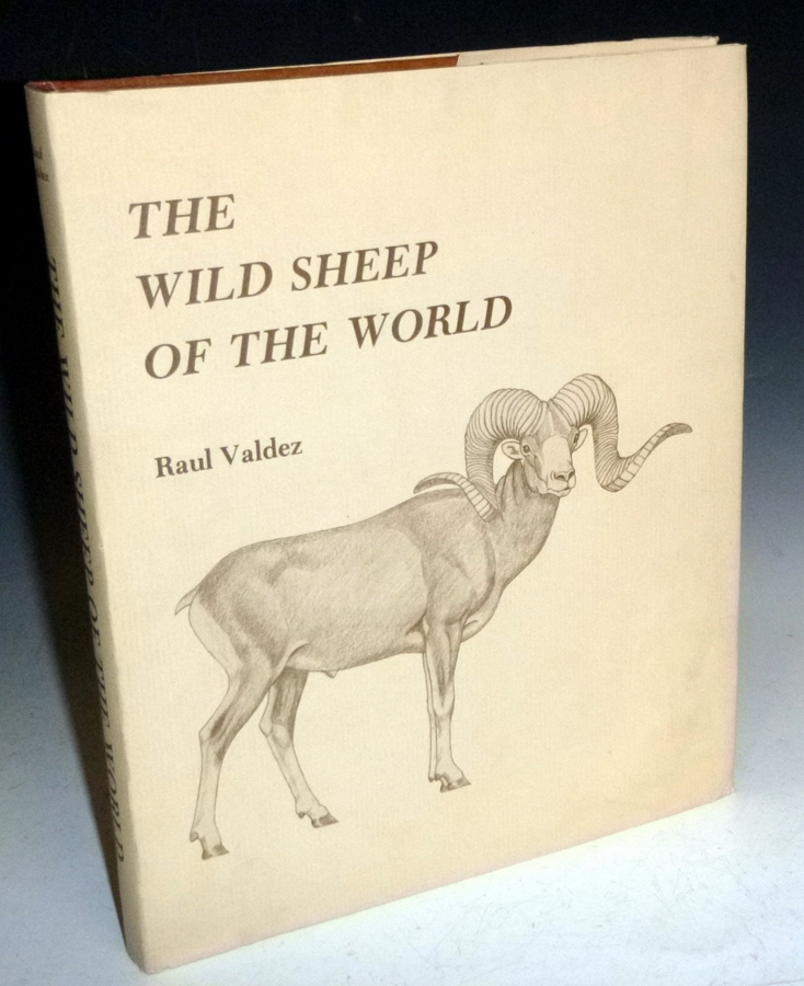 The Wild Sheep of the World with a chapter on Hunting By John H. Batten. Raul Valdez.