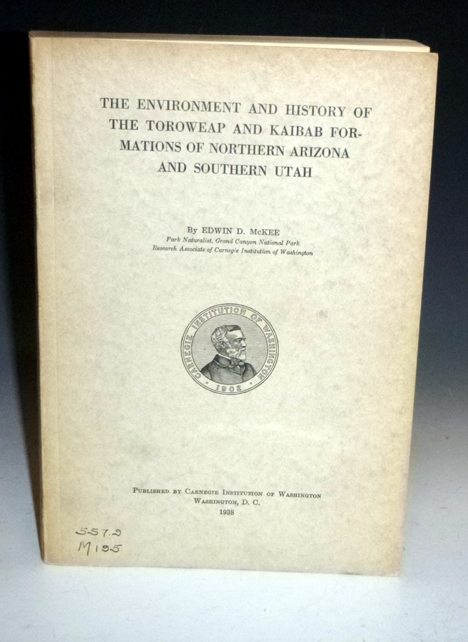 The Environment and History of the Toroweap and Kaibab Formations of Northern Arizona and Southern Utah. Edwin D. McKee.