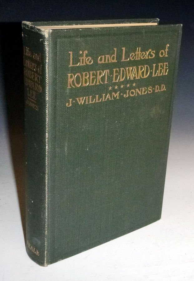 Life and Letters of Robert Edward Lee; Soldier and Man. J. William Jones.