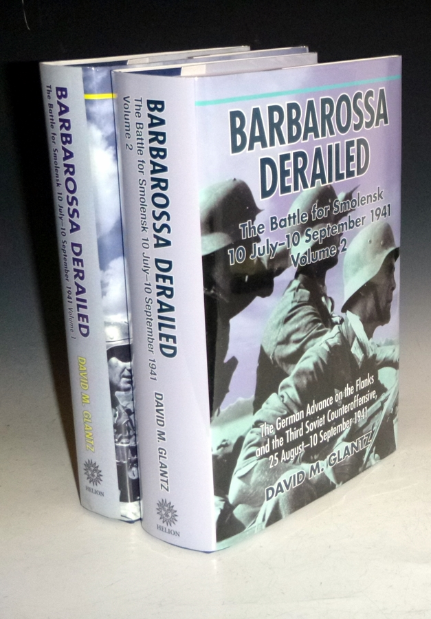 Barbarossa Derailed: The Battle for Smolensk, 10 July-10 September 1941 (2 Volume set). David M. Glantz.