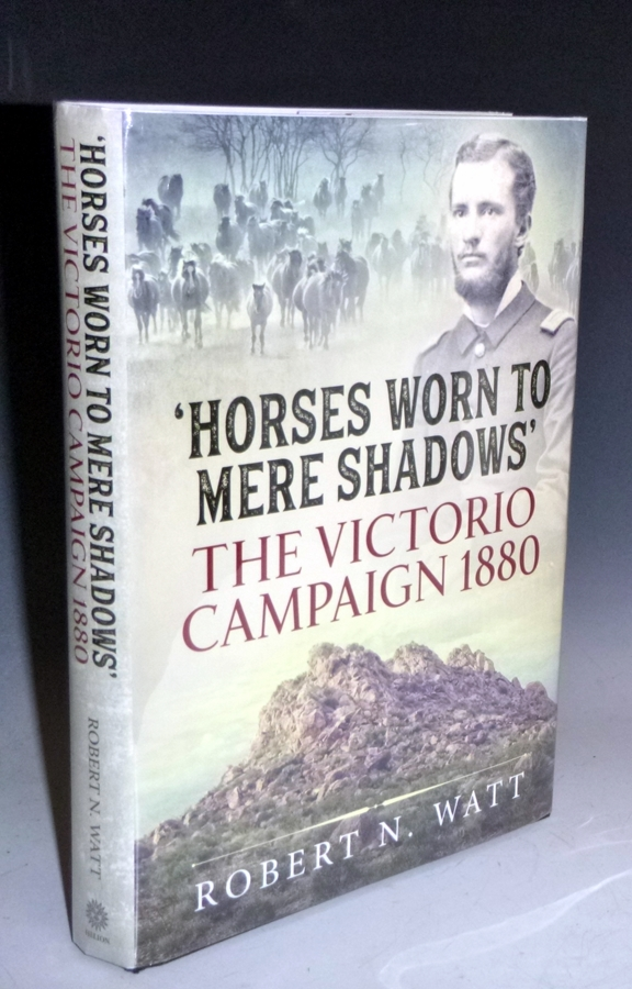 Horses Worn to Mere Shadows: The Victorio Campaign 1880. Robert N. Watt, the Author to Robert M. Utley.