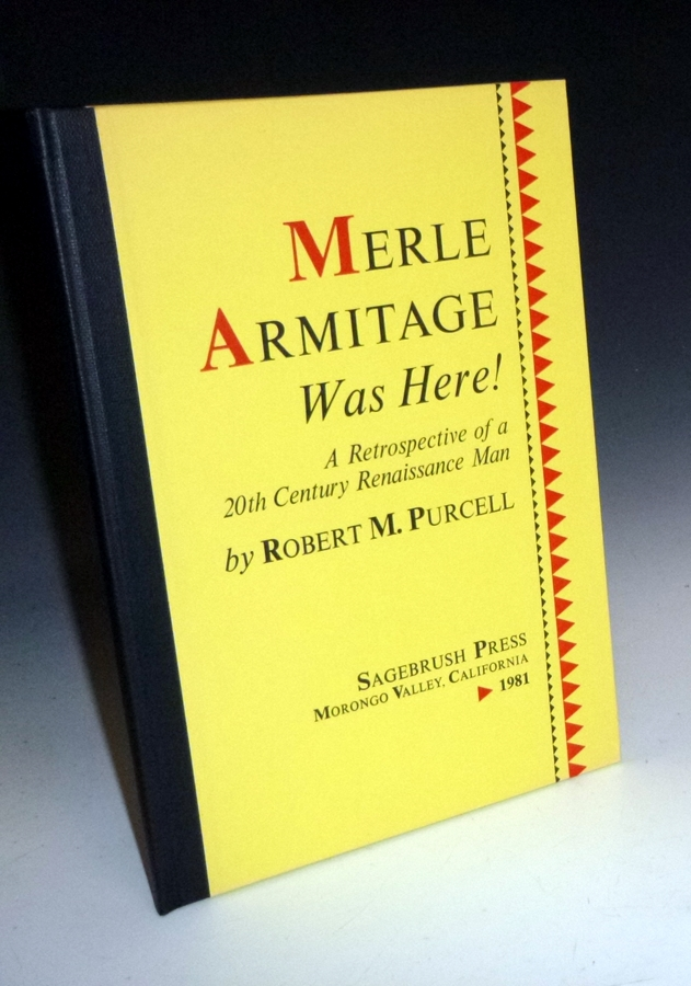 Merle Armitage Was Here! a Retrospective of a 20th Century Renaissance Man, Signed, with a Letter. Robert M. Purcell.