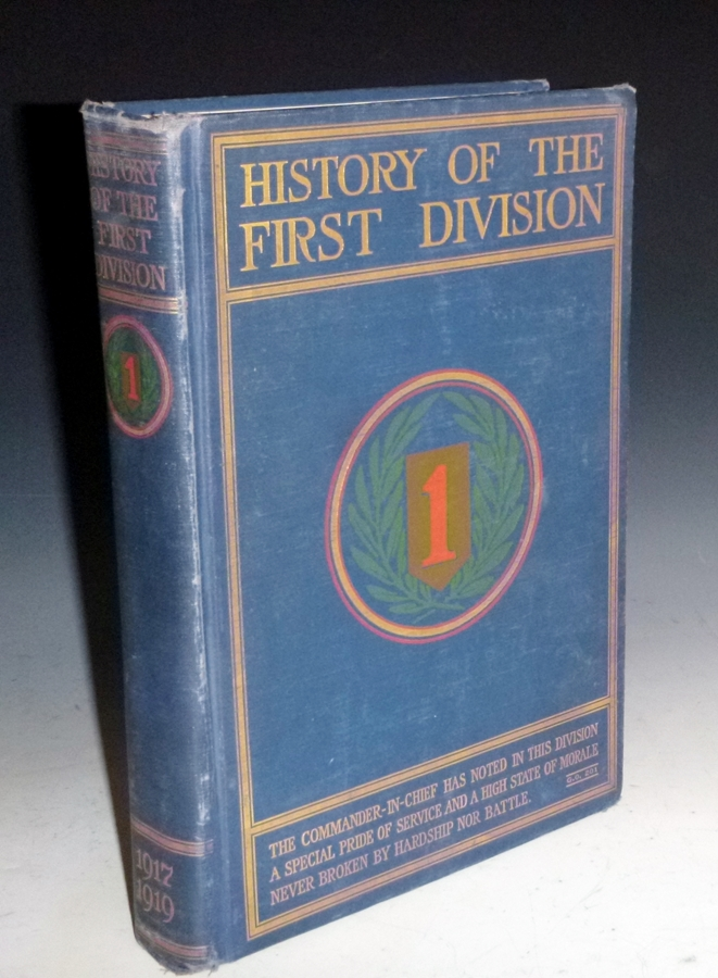 History of the First Division During the World War, 1917-1919. Society of the First Division.