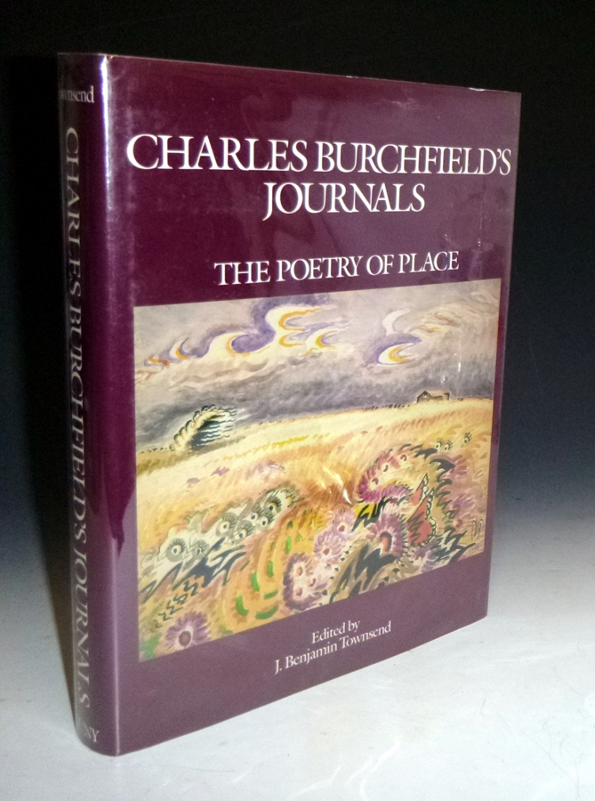 Charles Burchfield's Journals: the Poetry of Place. Charles Ephraim Burchfield, J. Benjamin Townsend.