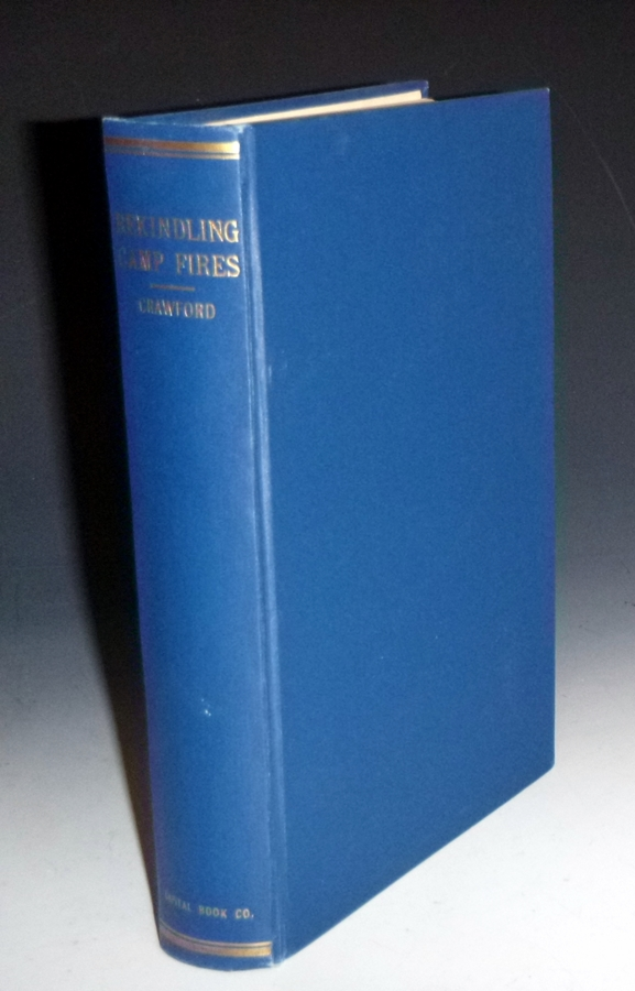 Rekindling Camp Fires; the Exploits of Ben Arnold (Connor) (Wa-si-cu tam-a-he-ca) an Authentic Narrative of Sixty Years in the Old West as Indian Fighter, gold Miners, Cowboy, Hunter and Army Scout. Lewis F. Crawford.