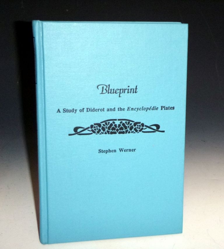 Blueprint; a Study of Diderot and the Encyclopedia Plates. Stephen Werner.