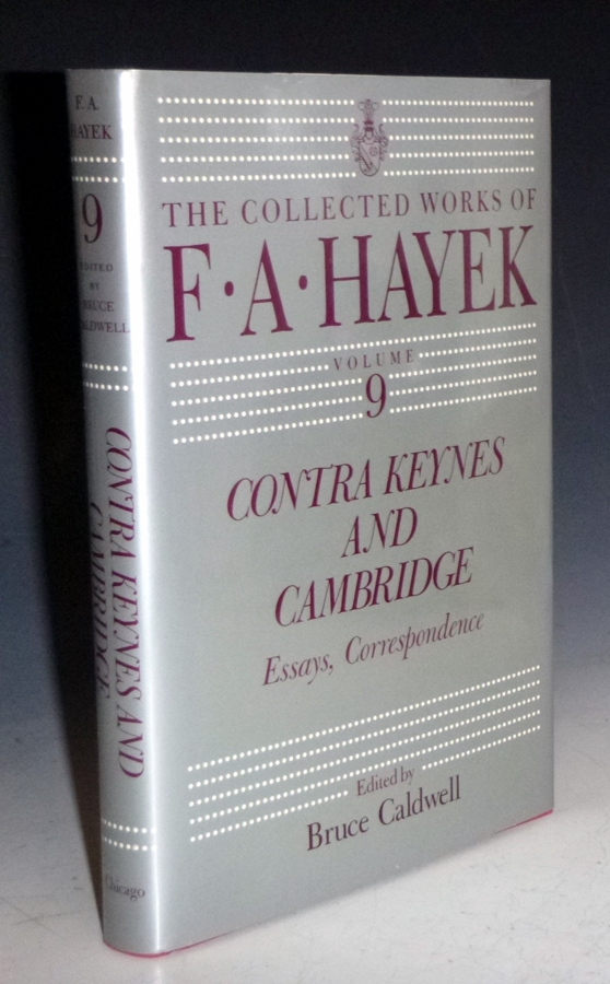 Contra Keynes and Cambridge; Essays, Corresponence (The Collected Works of F.A. Hayek). F. A. Hayek, Bruce Caldwell.