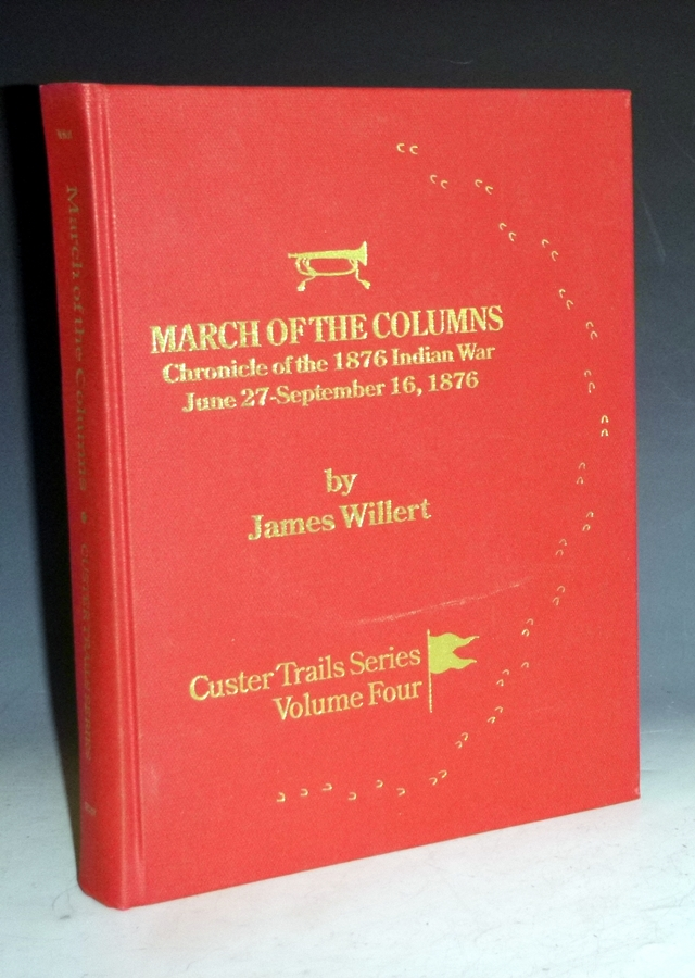 March of the Columns; a Chronicle of the 1876 Indian War June 27-September 16. James Willert.