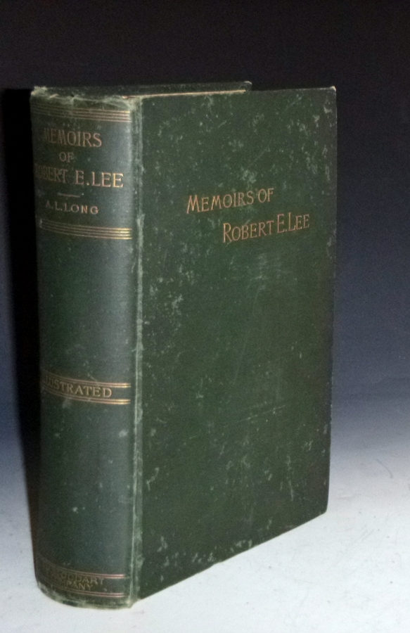 Memoirs of Robert E. Lee; his Military and Personal History, Embracing a Large Amount of Information Hitherto Unpublished. A. L. Long, Marcus J. Wright, Armistead Lindsay.