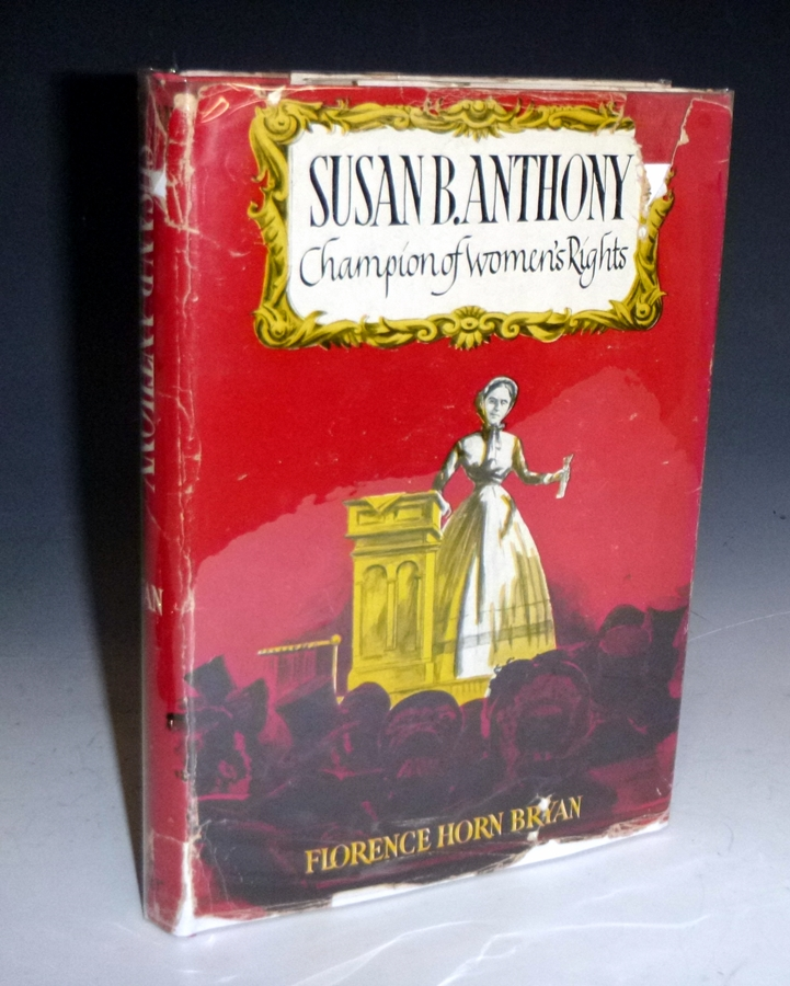 Susan B. Anthony; Champion of Women's Rights. Florence Horn Bryan.