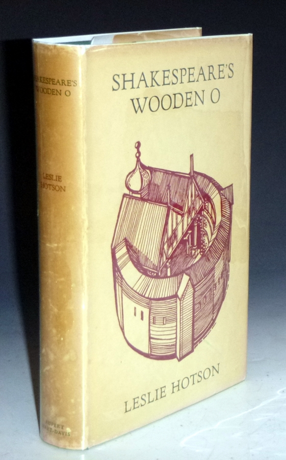 Shakespeare's Wooden O (inscribed By the author). Leslie Hotson.