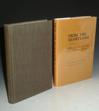 From the Heartland: Profiles of People and Places of the Southwest and Beyond. Lawrence Clark Powell