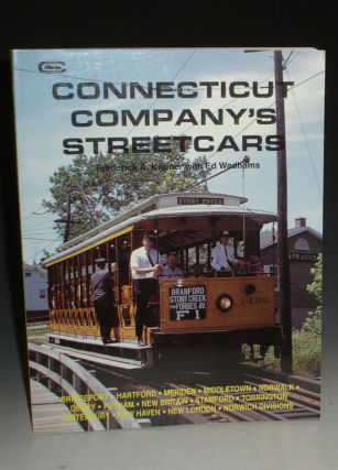 Connecticut Company's Streetcars. Frederick A. Kramer, With Ed Wadhams