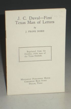 J.C. Duval-First Texas Man of Letters. J. Frank Dobie.