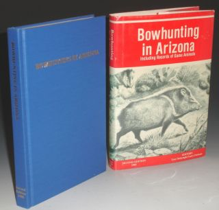 Bowhunting in Arizona Including Records of Game Animals. Phillip C. Dalrymple