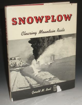 Snowplow, Clearing Mountain Rails. Gerald M. Best.