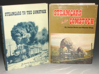 Steamcars to the Comstock, the Virginia and Truckee Railroad, the Carson and Colorado Railroad. Lucius Beebe, Charles Clegg.