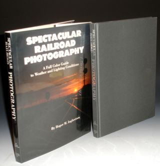 Spectacular Railroad Photography, a Full Color Guide to Weather and Lighting Conditions. Roger M....