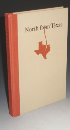 North From Texas. Incidents in the Early Life of a Range Cowman in Texas, Dakota, and Wyoming...
