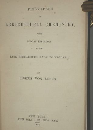 Principles of Agricultural Chemistry; with Special Reference to the Late Researches Made in England