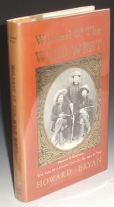 Wildest of the Wild West. True Tales of a Frontier Town on the Santa Fe Trail.