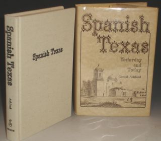 Spanish Texas: Yesterday and Today. Gerald Ashford