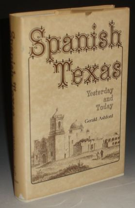 Spanish Texas: Yesterday and Today.