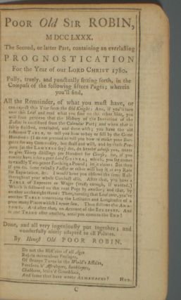 Poor Old Sir Robin, MDCCLXXX. The Second, or Latter Part, Containing an Everlasting Prognostication for the Year of Our Lord Christ 1780. No. 118