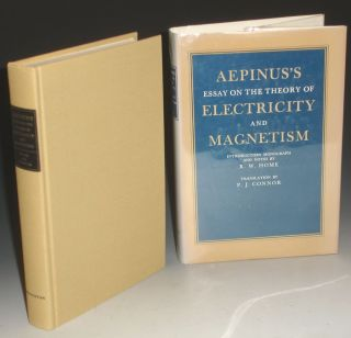 Essay on the Theory of Electricity and Magnetism. P. J. Connor Aepinus